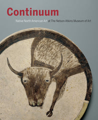 Continuum: Native North American Art at the Nelson-Atkins Museum of Art