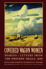 Covered Wagon Women, Volume 2: Diaries and Letters from the Western Trails, 1850