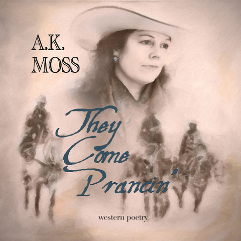 A.K. Moss CD They Come Prancin'