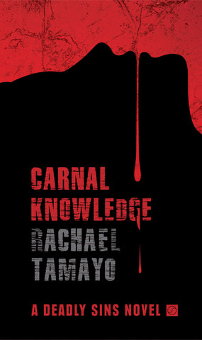 Carnal Knowledge: A Deadly Sins Novel