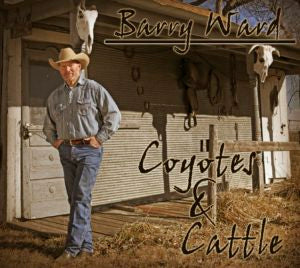 Coyotes & Cattle CD by Barry Ward