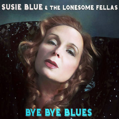 Susie Blue and the Lonesome Fellas CD Bye Bye Blues