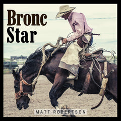 Matt Robertson CD Bronc Star