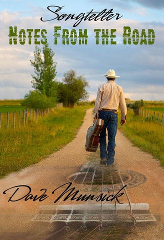 Songteller: Notes From The Road by Dave Munsick