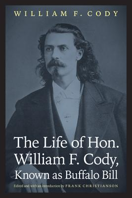 The Life of Honorable William F. Cody Book Cover