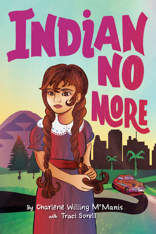 Indian No More by Charlene Willing McManis