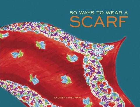 50 Ways to Wear A Scarf Book Cover
