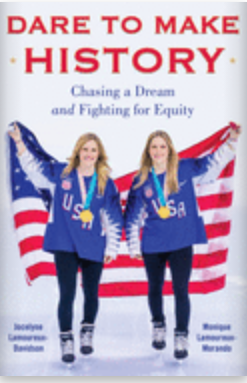 Dare To Make History: Chasing A Dream and Fighting for Equaltiy