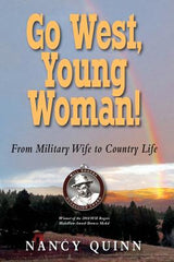 Go West, Young Woman! by Nancy Quinn