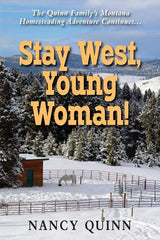 Stay West Young Woman! by Nancy Quinn