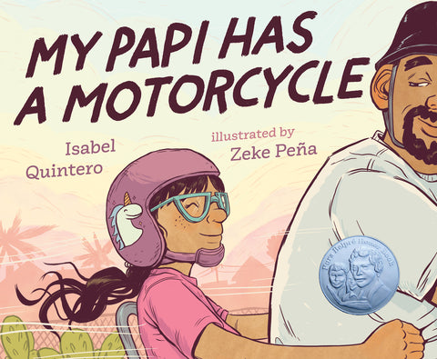 My Papi Has A Motorcycle by Isabel Quintero and Zeke Pena