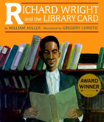 Richard Wright And The Library Card by William Miller