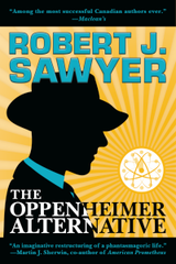 Robert J. Sawyer Book Cover The Oppenheimer Alternative Canadian Edition