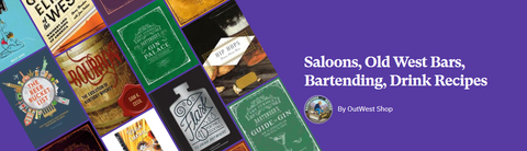 Saloons, Old West Bars, Drinking Book List OutWest Book Shop