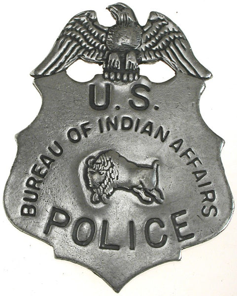 Historic Replica Badge U.S. Police Bureau of Indian Affairs Front