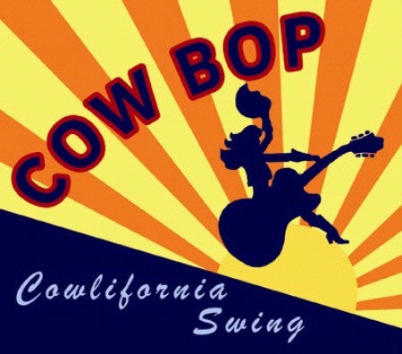 CD Cover Cow Bop: Cowlifornia Swing