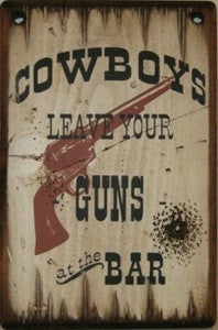 Western Wall Sign Saloon: Cowboys Leave Your Guns At The Bar