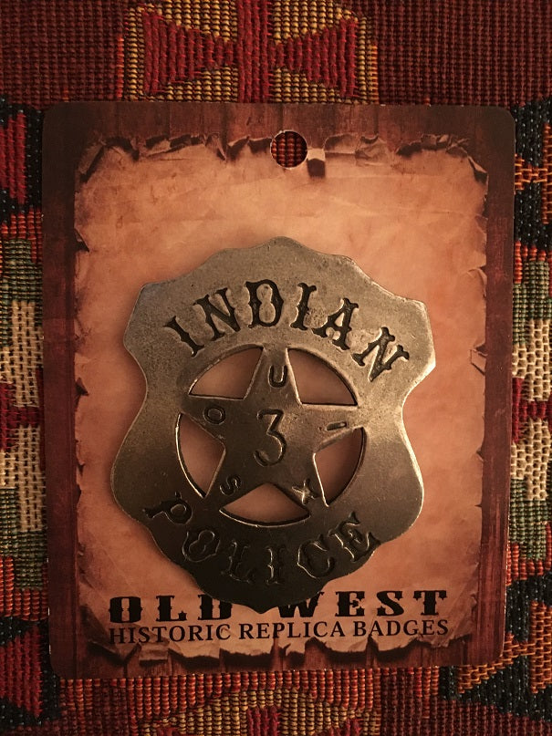 Old West Historic Badge Indian Police 3 Shield Front