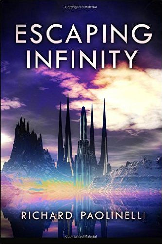 Escaping Infinity by Richard Paolinelli Book Cover