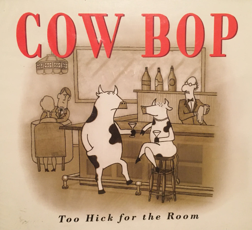 CD Cow Bop: Too Hick for the Room