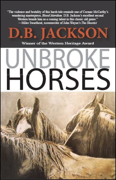 Unbroke Horses by D.B. Jackson Front Cover