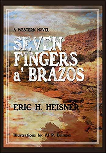 Seven Fingers a' Brazos by Eric H. Heisner