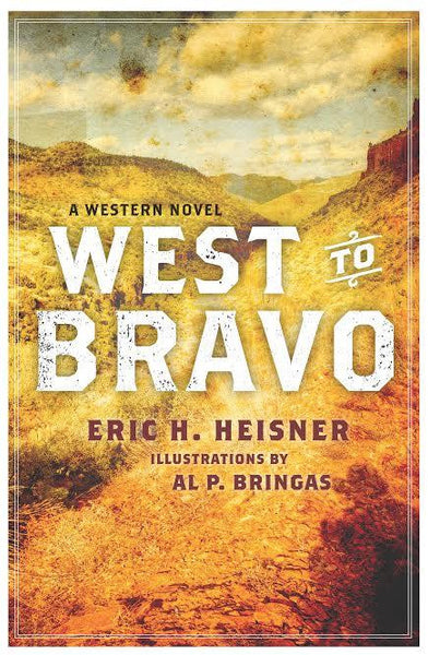 West to Bravo by Eric H. Heisner, Illustratons by Al P. Bringas Front Cover