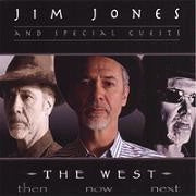 CD The West Then Now Next by Jim Jones