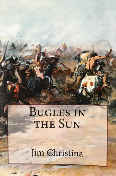 Bugles In The Sun by Jim Christina Book Cover
