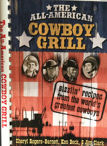 The All American Cowboy Grill Cookbook by Cheryl Rogers-Barnett