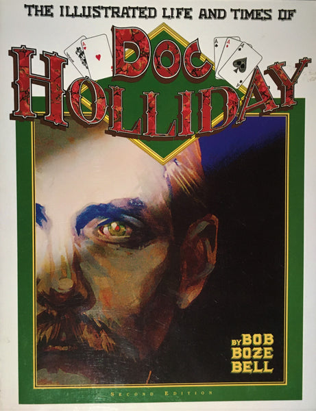 The Illustrated Life and Times of Doc Holliday by Bob Boze Bell Book Cover