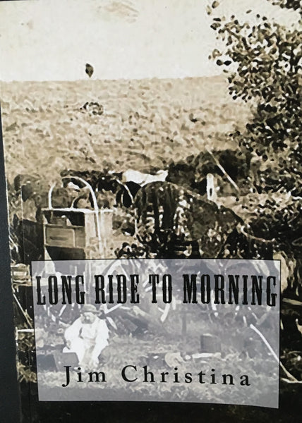 Long Ride To Morning by Jim Christina Book Cover