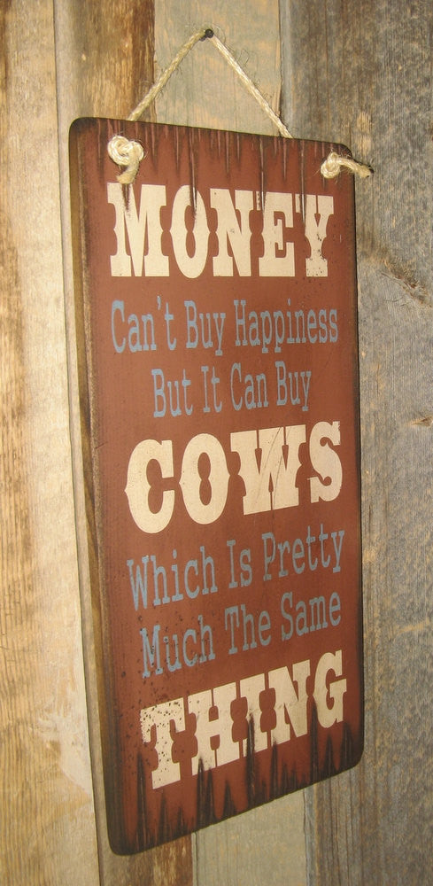 Western Wall Sign Money: Money Can't Buy Happiness But It Can Buy Cows