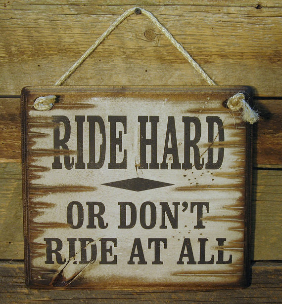 Western Wall Sign: Ride Hard Or Don't Ride At All