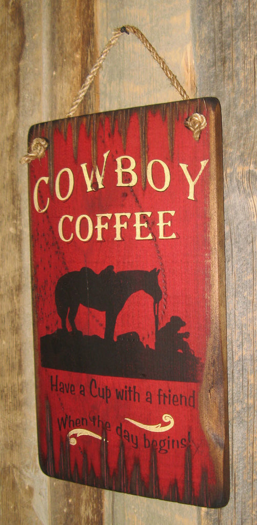 Western Wall Sign Home: Cowboy Coffee Have A Cup With A Friend Before The Day Begins Right View