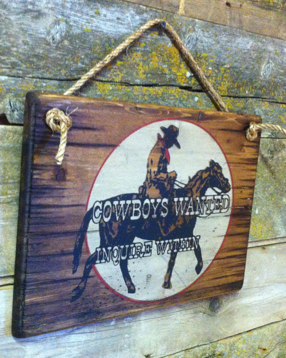 Western Wall Sign Business: Cowboys Wanted Inquire Within Left Side