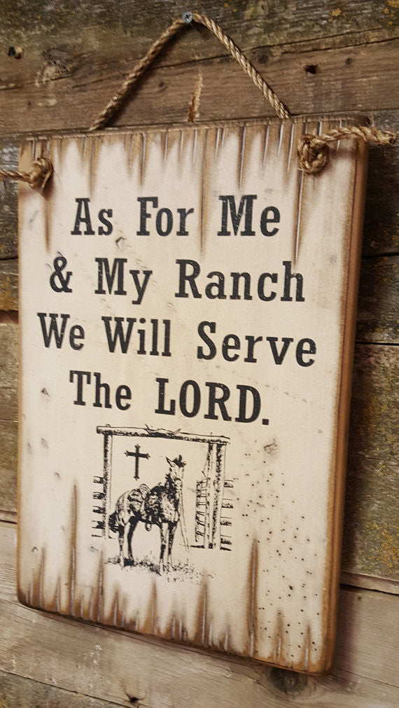 Western Wall Sign Faith: As For Me & My Ranch We Will Serve The LORD Right Side