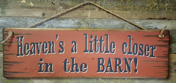 Western Wall Sign Barn: Heaven's A Little Closer In The Barn!