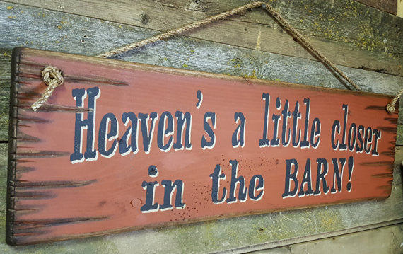 Western Wall Sign Barn: Heaven's A Little Closer In The Barn! Left Side