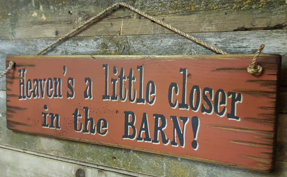 Western Wall Sign Barn: Heaven's A Little Closer In The Barn! Right Side