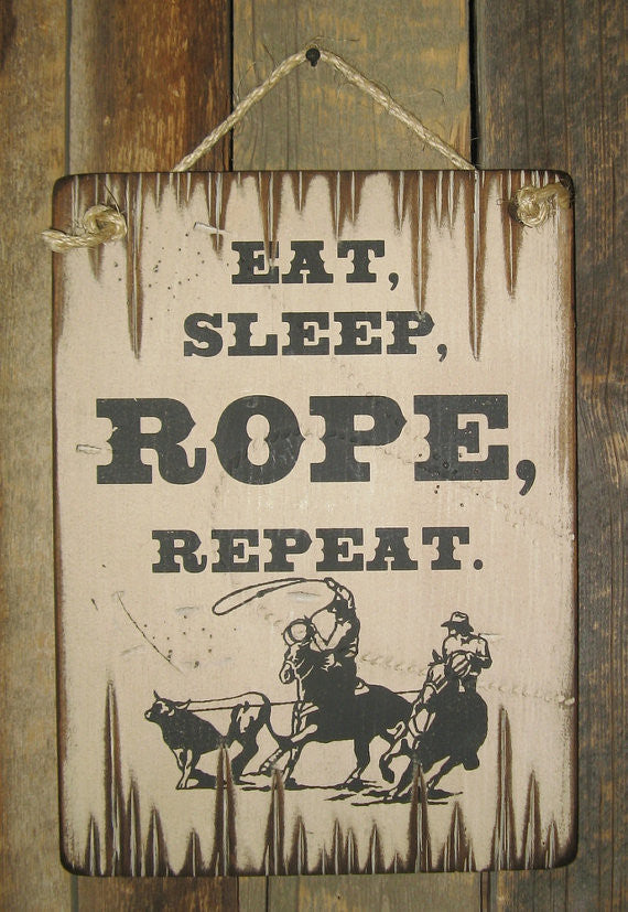 Western Wall Sign Barn: Eat, Sleep, Rope, Repeat