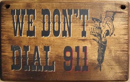 Western Wall Sign Home: We Don't Dial 911