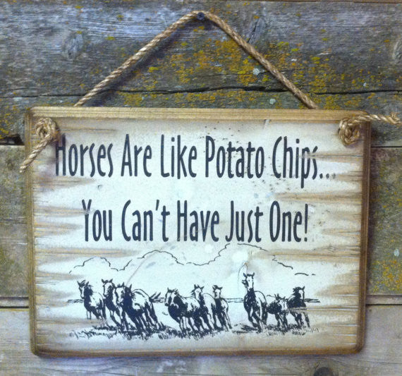 Western Wall Sign Barn: Horses Are Like Potato Chips You Can't Have Just One