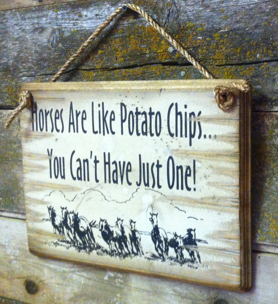 Western Wall Sign Barn: Horses Are Like Potato Chips You Can't Have Just One Right Side