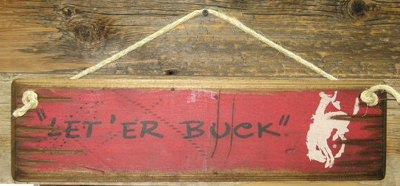 Western Wall Sign Rodeo: Let 'ER Buck Black Bronc