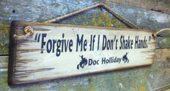 Western Wall Sign Movie Quote: Forgive Me If I Don't Shake Hands, Tombstone Left View