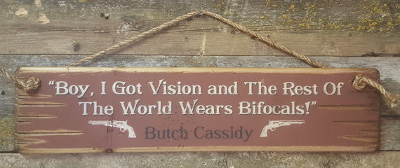 Western Wall Sign Movie: Boy, I Got Vision And The Rest Of The World Wears Bifocals