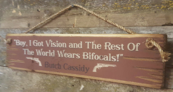 Western Wall Sign Movie: Boy, I Got Vision And The Rest Of The World Wears Bifocals Right Vision