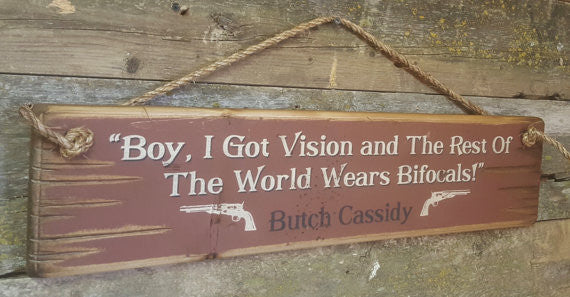 Western Wall Sign Movie: Boy, I Got Vision And The Rest Of The World Wears Bifocals Left View