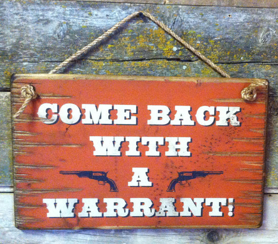 Western Wall Sign Home: Come Back With A Warrant!